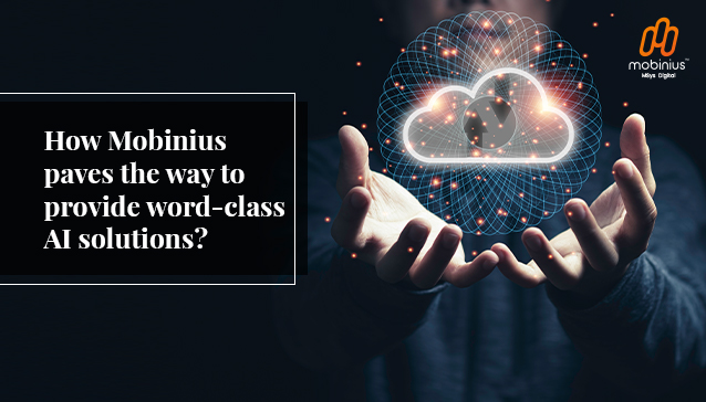 How Mobinius paves the way to provide word-class AI solutions?