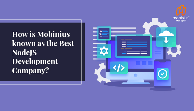 How is Mobinius known as the Best NodeJS Development Company?