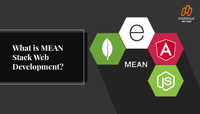 What is MEAN Stack Web Development?