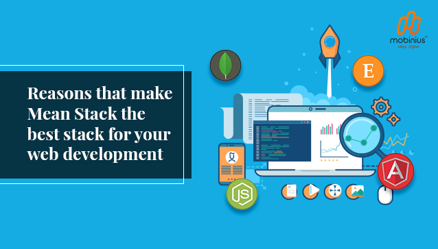 Reasons that make Mean Stack the best stack for your web development