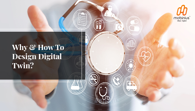 Why & How To Design Digital Twin?