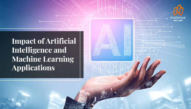Impact of Artificial IntelligenceandMachine Learning Applications