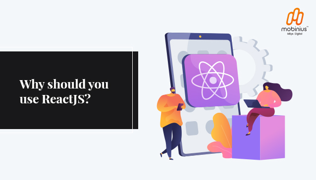 Why should you use Reactjs?